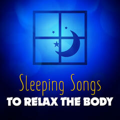 Sleeping Songs to Relax the Body