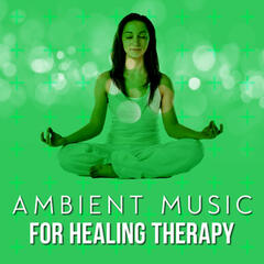 Ambient Music for Healing Therapy
