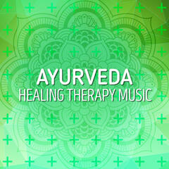 Ayurveda: Healing Therapy Music