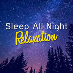Sleep All Night Relaxation