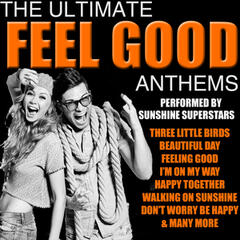 The Ultimate Feel Good AnthemsThe Ultimate Feel Good AnthemsFeel Good Anthems