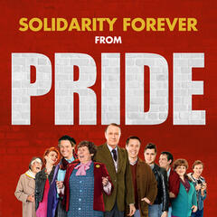 "Solidarity Forever (From the Movie ""Pride"")"