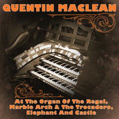Quentin Maclean at the Organ of the Regal, Marble Arch & The Trocadero, Elephant and Castle