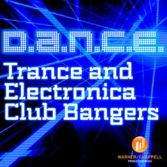 D.A.N.C.E. - Trance and Electronica Club Bangers
