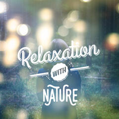 Relaxation with Nature