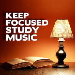 Keep Focused Study Music