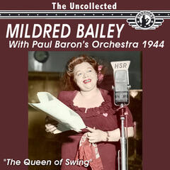 The Uncollected Mildred Bailey with Paul Barron's Orchestra 1944
