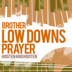Brother Low Down's Prayer