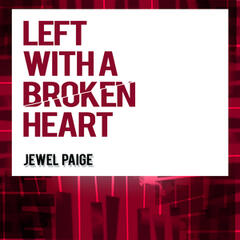 Left with a Broken Heart