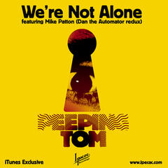 We're Not Alone (Itunes Exclusive)