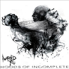 Hoods of Incomplete