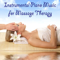 Instrumental Piano Music for Massage Therapy