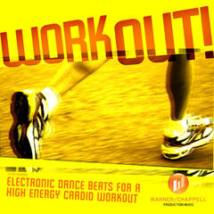 Work Out! Electronic Dance Beats for a High Energy Cardio Workout