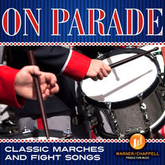 On Parade - Classic Marches and Fight Songs