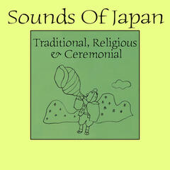 Sounds of Japan: Traditional, Religious & Ceremonial