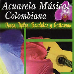 Acuarela Musical Colombiana - Voces, Tiples, Bandolas y Guitarras