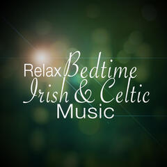 Relax: Bedtime Irish and Celtic Music