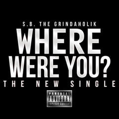 Where Were You (Street Version) - Single