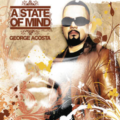 A State of Mind (Continuous DJ Mix by George Acosta)