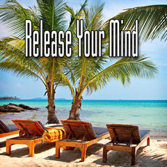 Release Your Mind (Music and Nature Sound)
