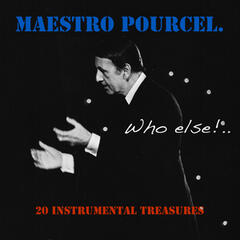 Maestro Pourcel: Who Else?