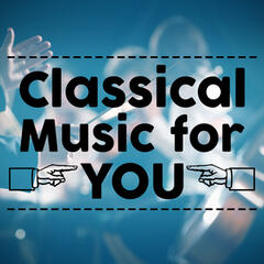 Classical Music for You