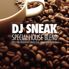 Special House Blend (Continuous DJ Mix by DJ Sneak)