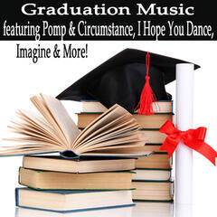 Graduation Music Featuring Pomp & Circumstance, I Hope You Dance, Imagine & More!