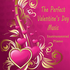 The Perfect Valentine's Day Music: Instrumental Piano