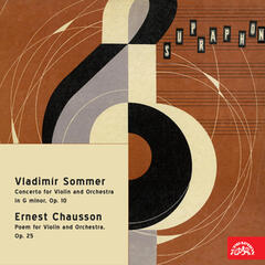 Sommer:  Concerto in G Minor, Op. 10 - Chausson:  Poem for Violin and Orchestra, Op. 25