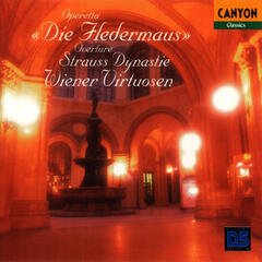 Strauss: Die Fledermaus Overture and Other Favorites from the Strauss Dynasty