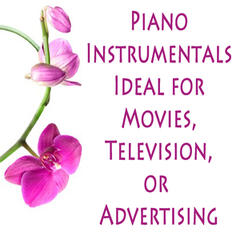 Piano Instrumentals Ideal for Movies, Television, Or Advertising