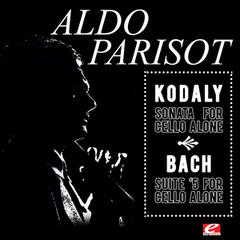 Kodály: Sonata for Solo Cello in B Minor, Op. 8 - Bach: Suite No. 5 for Cello in C Minor, BMV 1011 (Digitally Remastered)