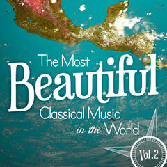 The Most Beautiful Classical Music in the World, Vol. 2