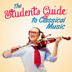 The Students Guide to Classical Music