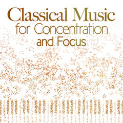 Classical Music for Concentration & Focus
