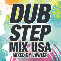 Dubstep Mix USA (Mixed By Lawler) [Continuous DJ Mix]