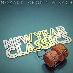 New Year Classics - Mozart, Chopin and Bach