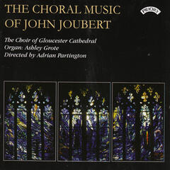 The Choral Music of John Joubert