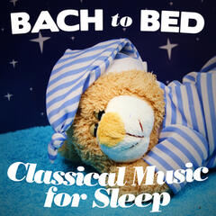 Bach to Bed: Classical Music for Sleep