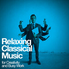 Relaxing Classical Music for Creativity and Busy Work
