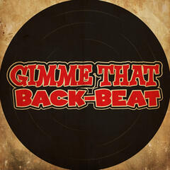 Gimme That Back-Beat