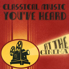 Classical Music You've Heard at the Cinema