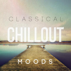 Classical Chillout Moods
