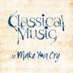 Classical Music to Make You Cry