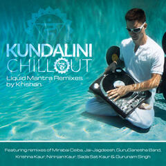 Kundalini Chillout: Liquid Mantra Remixes