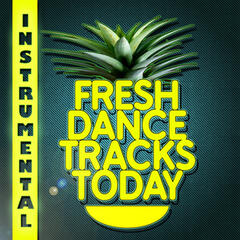 Fresh Instrumental Dance Tracks Today