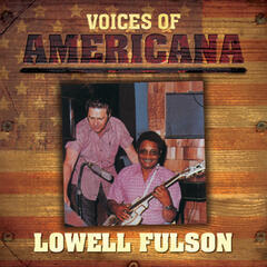 Voices of Americana: Lowell Fulson