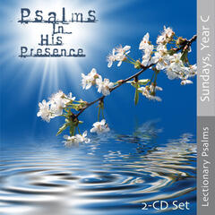 Psalms in His Presence - Year C