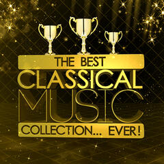 The Best Classical Music Collection...Ever!